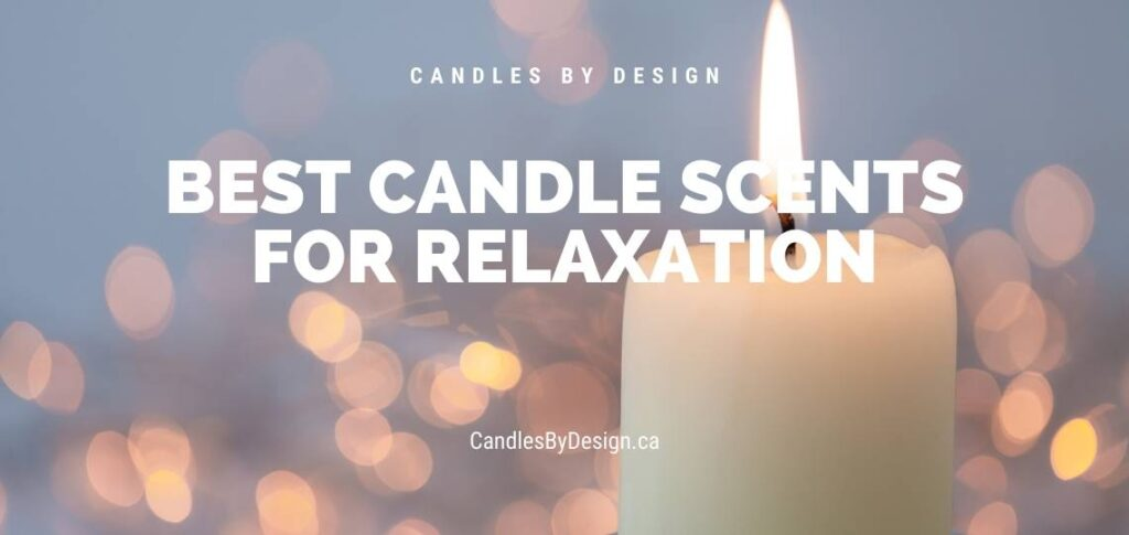 Best Candle Scents for Relaxation