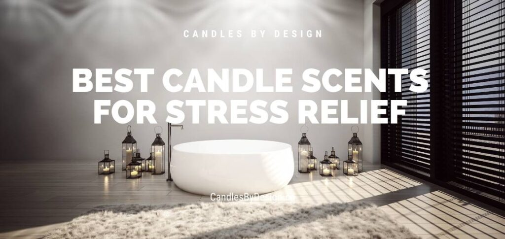 Best Candle Scents for Stress Relief _