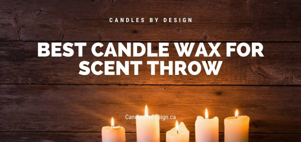 Best Candle Wax for Scent Throw