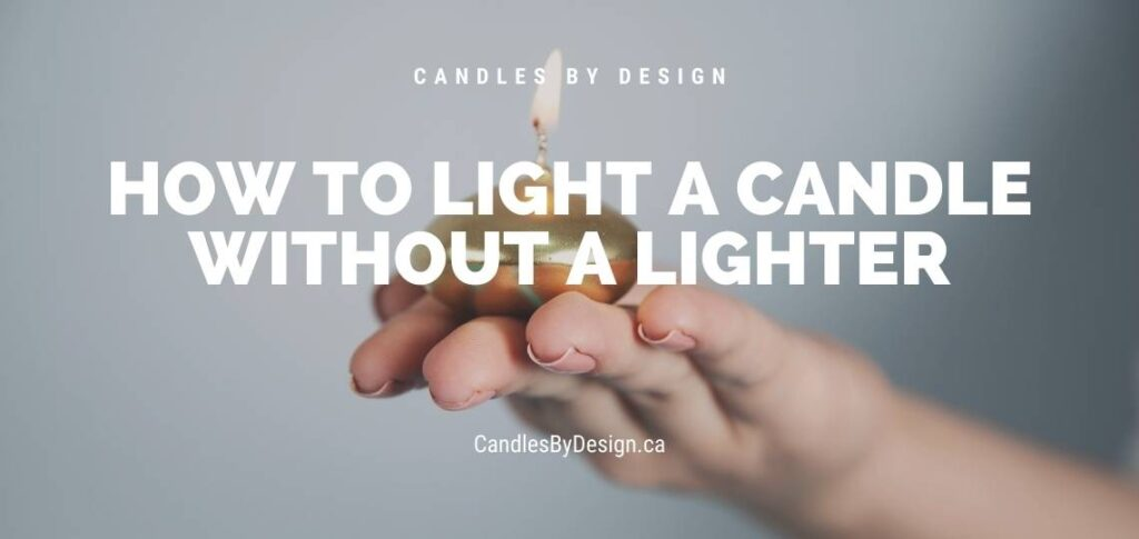 how to light a candle without a lighter